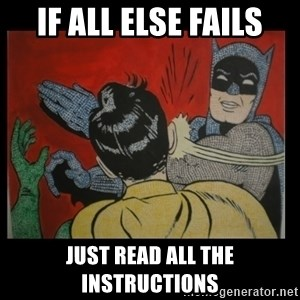 Batman Slappp - If all else fails Just Read all the Instructions