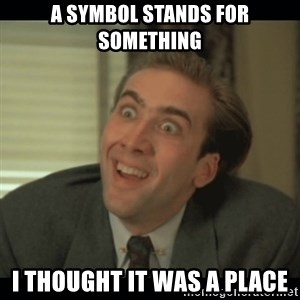 Nick Cage - A symbol stands for something i thought it was a place