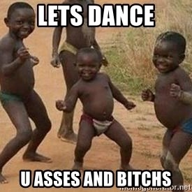 african children dancing - Lets dance u asses and bitchs