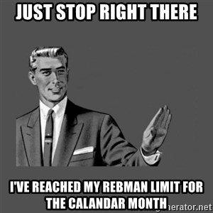 Grammar Guy - Just stop right there I've reached my Rebman limit for the calandar month