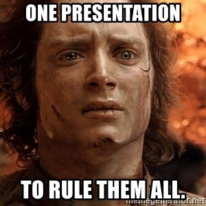 Frodo  - One presentation  to rule them all.