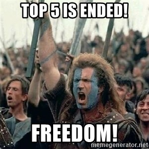 Brave Heart Freedom - Top 5 is ended! Freedom!