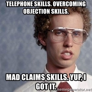 Napoleon Dynamite - TELEPHONE SKILLS. OVERCOMING OBJECTION SKILLS.  MAD CLAIMS SKILLS. YUP, I GOT IT.