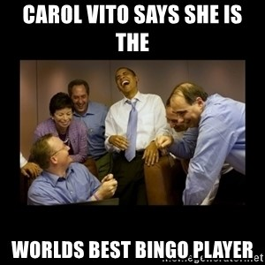 obama laughing  - carol vito says she is the  worlds best bingo player