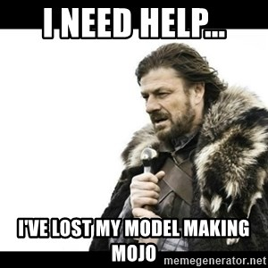 Winter is Coming - I need help... I've lost my model making mojo