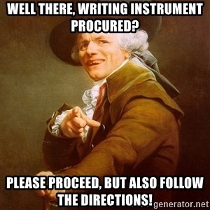Joseph Ducreux - WELL THERE, WRITING INSTRUMENT PROCURED? PLEASE PROCEED, BUT ALSO FOLLOW THE DIRECTIONS!