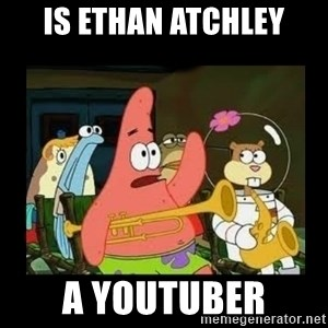 Patrick Star Instrument - Is Ethan Atchley a Youtuber