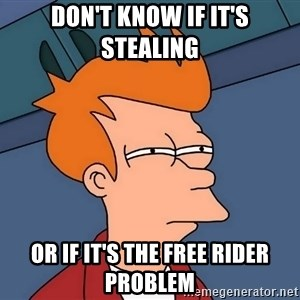 Futurama Fry - Don't know if it's stealing or if it's the free rider problem