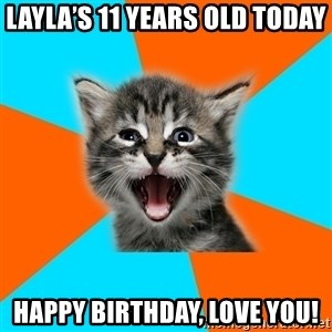 Ib Kitten - Layla's 11 years old today Happy birthday, Love you!