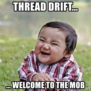 evil plan kid - Thread drift... ... welcome to the MoB