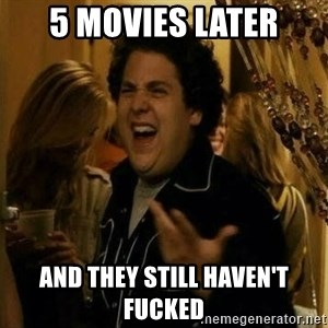 Fuck me right - 5 movies later and they still haven't fucked