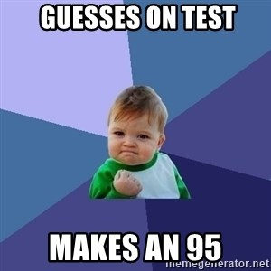 Success Kid - guesses on test makes an 95