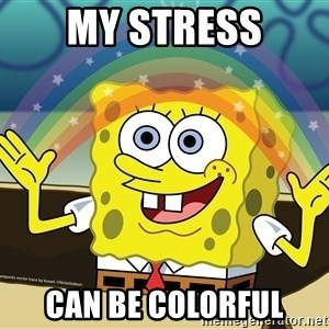 spongebob rainbow - My stress can be colorful