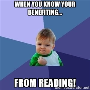 Success Kid - When you know your benefiting... FROM READING!