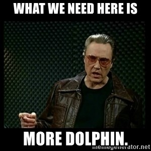Christopher Walken Cowbell - What we need here is More Dolphin.