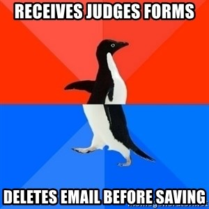 Socially Awesome Awkward Penguin - Receives Judges Forms Deletes email before saving