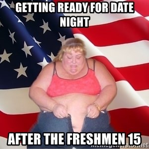 Asinine America - getting Ready for date night After the Freshmen 15
