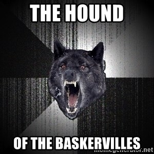 Insanity Wolf - The Hound  of the baskervilles