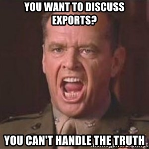 Jack Nicholson - You can't handle the truth! - you want to discuss exports? you can't handle the truth