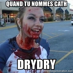 Scary Nympho - QUAND TU NOMMES CATH DRYDRY