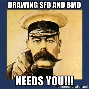 your country needs you - Drawing SFD and BMD Needs you!!!