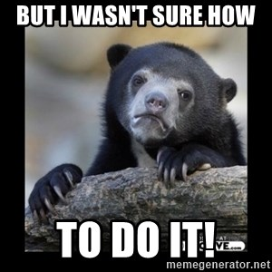 sad bear - but i wasn't sure how  to do it!