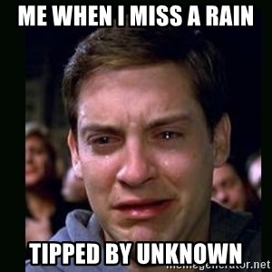 crying peter parker - ME WHEN I MISS A RAIN  TIPPED BY UNKNOWN