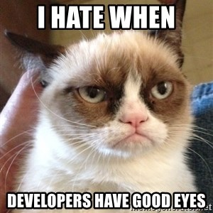 Grumpy Cat 2 - I hate when  developers have good eyes