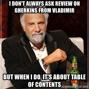 The Most Interesting Man In The World - I don't always ask review on Gherkins from Vladimir But when I do, it's about Table of Contents