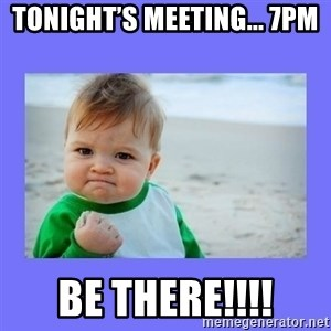 Baby fist - Tonight's Meeting... 7pm Be There!!!!