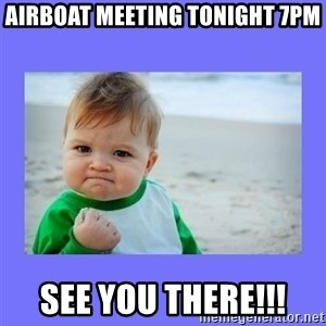 Baby fist - Airboat Meeting Tonight 7pm See You There!!!