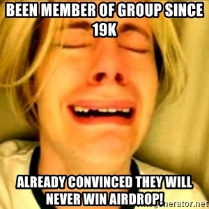 Leave Brittney Alone - Been member of group since 19k Already convinced they will never win airdrop!