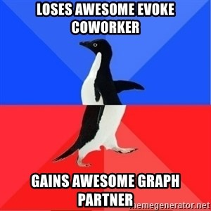 Socially Awkward to Awesome Penguin - LOSES AWESOME EVOKE COWORKER GAINS AWESOME GRAPH PARTNER