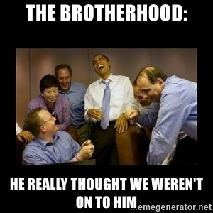 obama laughing  - The Brotherhood: He really thought we weren't on to him