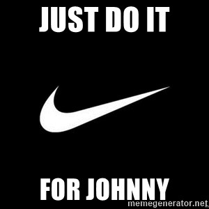 Nike swoosh - just do it  for johnny