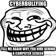Troll Face in RUSSIA! - cyberbullying tell me again why you hide behind a computer screen
