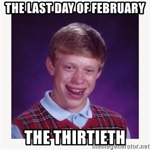 nerdy kid lolz - the last day of February the Thirtieth