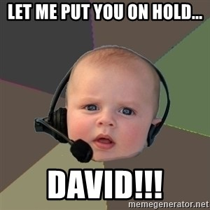 FPS N00b - Let me put you on hold... David!!!