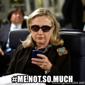 Hillary Clinton Texting - #me.not.so.much