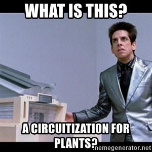 Zoolander for Ants - What is this? A circuitization for plants?