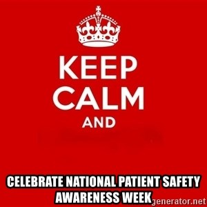 Keep Calm 2 - celebrate national patient safety awareness week