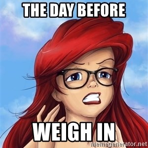 Hipster Ariel - The day before Weigh In