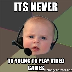 FPS N00b - its never  to young to play video games