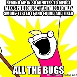 X ALL THE THINGS - remind me in 30 minutes to merge Alex's PR because @antares totally smoke-tested it and found and fixed all the bugs