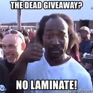 charles ramsey 3 - The dead giveaway? No laminate!