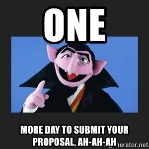 The Count from Sesame Street - One more day to submit your proposal, ah-ah-ah