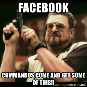 am i the only one around here - Facebook  Commandos,come and get some of this!!