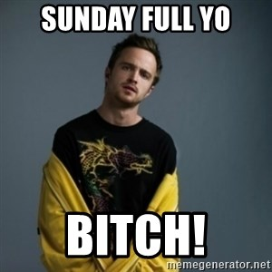 Jesse Pinkman - Sunday FULL YO BITCH!