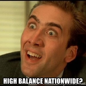 You Don't Say Nicholas Cage - High Balance Nationwide?