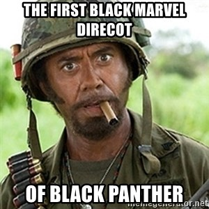 Tropic Thunder Downey - The first Black Marvel Direcot Of Black Panther